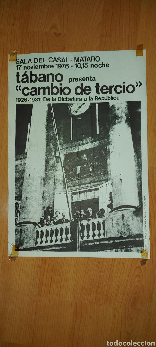 CARTEL SALA DEL CASAL MATARÓ 1976 TABANO CAMBIO DE TERCIO DE LA DICTADURA A LA REPÚBLICA (Coleccionismo - Carteles gran Formato - Carteles Políticos)