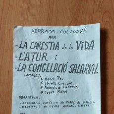 Carteles Políticos: CARTEL POLÍTICO XERRADA COL·LOQUI PER CARESITA DE LA VIDA ATUR CONGELACIÓ SALARIAL CIRCA AÑOS 70. Lote 228900830