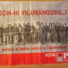 Carteles Políticos: T - PARTIT SOCIALISTA DE CATALUNYA - PSC SOM-HI VILAFRANQUINS PERQUÉ EL POBLE RETORNI A L'AJUNTAMENT. Lote 232338720