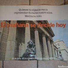 Affissi Politici: CARTEL ELECCIONES 15 JUNIO DE 1977 EL MAÑANA SE DECIDE HOY. Lote 232887275