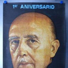 Affissi Politici: 1º ANIVERSARIO MUERTE DE FRANCO, AÑO 1976, HOY MAS QUE NUNCA LOS ESPAÑOLES TE RECORDAMOS. Lote 234537200