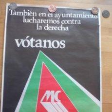Carteles Políticos: CARTEL POLÍTICO TRANSICIÓN MC EMK MC-OIC MCA. Lote 235934490
