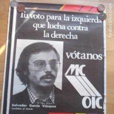 Carteles Políticos: CARTEL POLÍTICO TRANSICIÓN MC EMK MC-OIC MCA. Lote 235934645