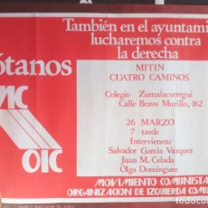 Carteles Políticos: CARTEL POLÍTICO TRANSICIÓN MC EMK MC-OIC MCA. Lote 235942750
