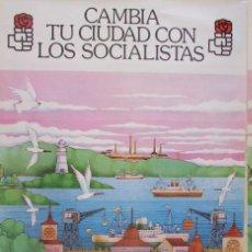 Affissi Politici: CARTEL ELECCIONES MUNICIPALES PSOE 1979. Lote 238315570