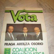 Carteles Políticos: 2894. COALICION DEMOCRATICA. FRAGA. AREILZA. OSORIO ( 46 X 66 CENTIMETROS). Lote 238503215