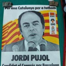 Carteles Políticos: CARTEL JORDI PUJOL CANDIDAT AL CONGRES PER BARCELONA. PACTE DEMOCRATIC PER CATALUNYA. EDC-CDC-PSC.. Lote 239556130