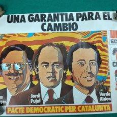 Carteles Políticos: CARTEL UNA GARANTIA PARA EL CAMBIO PACTE DEMOCRATIC PER CATALUNYA. TRIAS, PUJOL, VERDE ALDEA. Lote 239556665