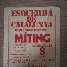 Affissi Politici: PRIMERAS ELECCIONES GENERALES 1977. FOLLETO MÍTING EN SABADELL DE ESQUERRA DE CATALUNYA.. Lote 241954980