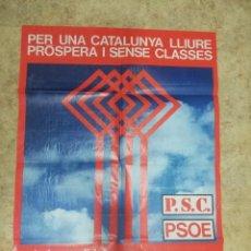 Affissi Politici: PRIMERAS ELECCIONES GENERALES 1977. CARTEL ELECTORAL PSC - PSOE. Lote 242384305