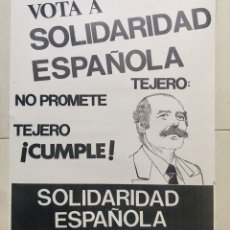 Carteles Políticos: ANTIGUO CARTEL POLÍTICO FALANGE,FRANCO,TEJERO,SOLIDARIDAD ESPAÑOLA,TRANSICION. Lote 243662050