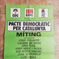 Affissi Politici: ELECCIONES GENERALES 1977. MITING PACTE DEMOCRÀTIC PER CATALUNYA. CDC, EDC Y PSC R EN SABADELL. Lote 244529855