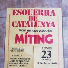 Affissi Politici: ELECCIONES GENERALES 1977. MITING ESQUERRA DE CATALUNYA EN SABADELL. Lote 244530025