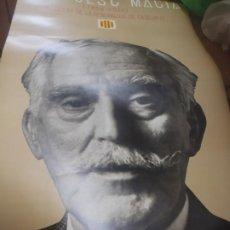 Carteles Políticos: POSTER FRANCESC MACIA - PRESIDENT DE LA GENERALITAT DE CATALUNYA -ED.62 - 1976. Lote 253866635