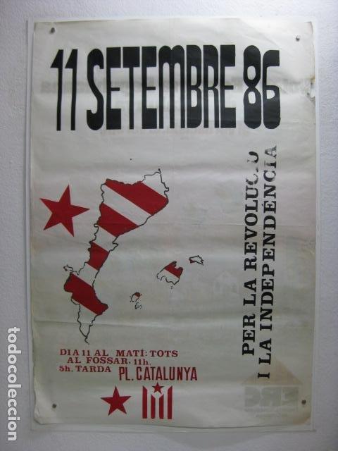 CARTEL POLITICO 11 SETEMBRE PER LA REVOLUCIO I LA INDEPENDENCIA FOSSAR MORERES PL. CATALUNYA BCN (Coleccionismo - Carteles gran Formato - Carteles Políticos)
