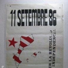 Carteles Políticos: CARTEL POLITICO 11 SETEMBRE PER LA REVOLUCIO I LA INDEPENDENCIA FOSSAR MORERES PL. CATALUNYA BCN. Lote 255969760