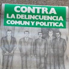 Carteles Políticos: CARTEL CONTRA LA DELINCUENCIA COMUN POLITICA INCONFORMISTA AZNAR FELIPE GONZALEZ 90X68CMS. Lote 264170600