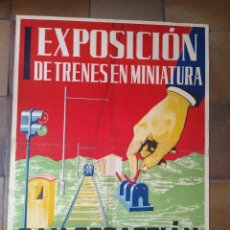 Carteles Políticos: CARTEL ORIGINAL DE LA PRIMERA EXPOSICIÓN DE TRENES EN MINIATURA SAN SEBASTIÁN 1952. Lote 275111393