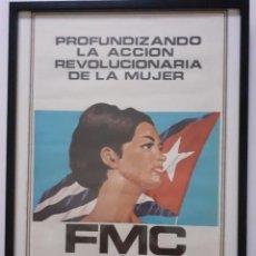 Carteles Políticos: CARTEL PROFUNDIZANDO LA ACCIÓN REVOLUCIONARIA DE LA MUJER - FMC 1974 - CUBA. Lote 282497278