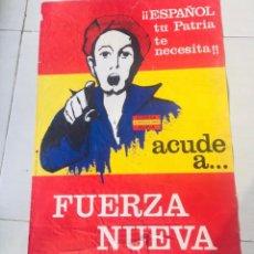 Carteles Políticos: ANTIGUO CARTEL FUERZA NACIONAL DEL TRABAJO,FUERZA NUEVA,FUERZA JOVEN,TRANSICIÓN FALANGE,FRANCO. Lote 292283943