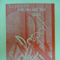 Carteles Publicitarios: SABADELL (BARCELONA) - DESPORT SUPLEX - SUCESOR DE JOSE SALLARES DEU. Lote 15708776