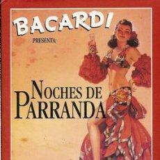 Carteles Publicitarios: BACARDI: PRESENTA: NOCHES DE PARRANDA FIESTA EN ESTE LOCAL, CASA FUNDADA EN CUBA EN 1862, CARTEL LI. Lote 15386586