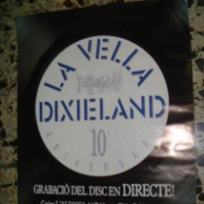 Affiches Publicitaires: LA VELLA DIXIELAND,..10 ANIVERSARIO,...GRABACIO DEL DISCEN EN DIRECTE!,MEDIDAS:49X34 CM. Lote 31770330