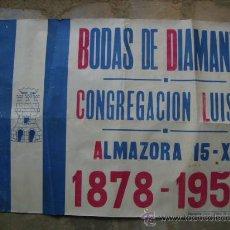 Carteles Publicitarios: ANTIGUO CARTEL-POSTER,BODAS DIAMANTE CONGREGACIÓN LUISES-ALMAZORA,CASTELLON.1878-1953.MED.87X61 CMS. Lote 32952541