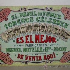 Carteles Publicitarios: ANTIGUO CARTEL PAPEL DE FUMAR TOREROS CELEBRES ALCOY. Lote 34747105
