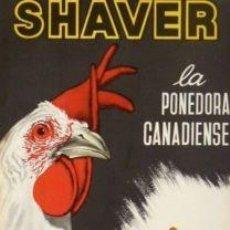 Carteles Publicitarios: CARTEL SHAVER, LA PONEDORA CANADIENSE. 1963. 44X64 CM.. Lote 36151827
