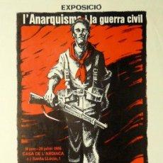 Carteles Publicitarios: CARTEL L'ANARQUISME I LA GUERRA CIVIL. Lote 37632312