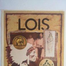 Carteles Publicitarios: CARTEL PUBLICIDAD, MARCA ROPA VAQUERA -LOIS INDIANS STITCHING- PANTALON VAQUERO JEANS TEJANOS. Lote 46520631
