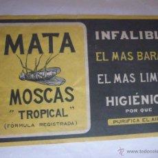 Carteles Publicitarios: MATA MOSCAS TROPICAL. MARCA REGISTRADA. RARO. Lote 51175865