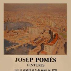 Carteles Publicitarios: CARTEL JOSEP POMES PINTURES. 43 X 31 CM. 1990. BARCELONA. Lote 52885159