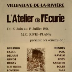 Carteles Publicitarios: CARTEL L'ATELIER DE L'ECURIE. 56 X 40 CM. VILLENEUVE-DE-LA-RIVIÈRE, FRANCIA 1984. Lote 54105705