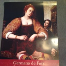 Carteles Publicitarios: CARTEL GERMANA DE FOIX, VALENCIA 2006. Lote 56653327