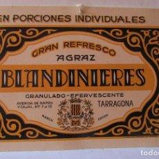 Carteles Publicitarios: BLANDINIERES TARRAGONA GRAN REFRESCO ÀGRÀZ GRANULADO EFERVESCENTE AÑOS 50-60 EXCELENTE. Lote 65003351