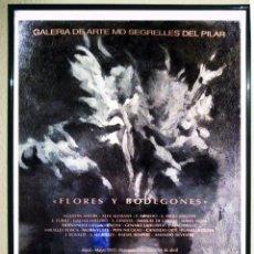 Carteles Publicitarios: CARTEL DE EXPOSICIÓN - FLORES Y BODEGONES - GALERÍA SEGRELLES DEL PILAR. OBRA DE SEGRELLES. 1997. Lote 67056846