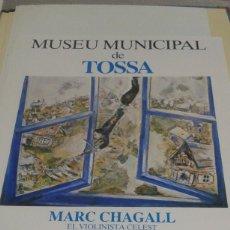 Carteles Publicitarios: CARTEL DEL MUSEU MUNICIPAL DE TOSSA. MARC CHAGAL, EL VIOLINISTA CELEST. Lote 80811475