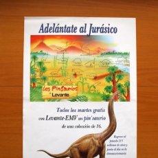Carteles Publicitarios: LEVANTE, EL MERCANTIL VALENCIANO - LOS PIN SAURIOS, ADELÁNTATE AL JURÁSICO - PÓSTER TAMAÑO 36X51. Lote 82807316