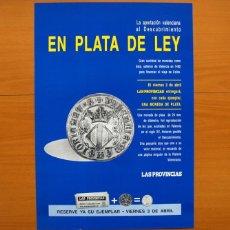 Carteles Publicitarios: DIARIO LAS PROVINCIAS - EN PLATA DE LEY - MONEDAS DE PLATA - PÓSTER TAMAÑO 34X49. Lote 82821644