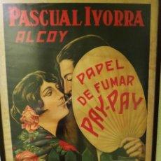 Carteles Publicitarios: CARTEL PUBLICIDAD PAPEL DE FUMAR PAY PAY , PASCUAL IVORRA , ALCOY ALICANTE , ANTIGUO , ORIGINAL . Lote 87240956