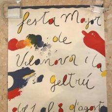 Carteles Publicitarios: CARTEL DE JOSEP GUINOVART 1981 FIESTA MAYOR DE VILANOVA Y LA GELTRU. . Lote 88340064