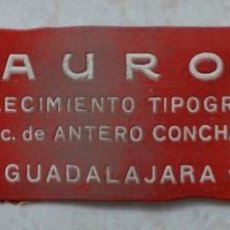Carteles Publicitarios: LÁMINA PUBLICITARIA LA AURORA. ESTABLECIMIENTO TIPOGRÁFICO DE GUADALAJARA. PRINCIPIOS S.XX. Lote 97612963
