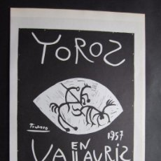Affiches Publicitaires: 1963-EXPOSICIÓN DE VALLAVRIS.TOROS. EXPOSICIÓN DE PABLO PICASSO. DOS CARTELES ORIGINALES DE 1963. Lote 101008235