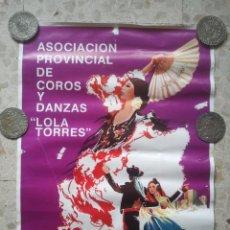 Carteles Publicitarios: ASOCIACIÓN PROVINCIAL DE COROS Y DANZAS - LOLA TORRES - JAÉN - CARTEL - 1983 - RARO. Lote 110768720