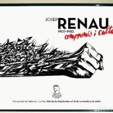 Carteles Publicitarios: CARTEL DE LA EXPOSICIÓN DE - JOSEP RENAU -1907-1982-COMPROMISO Y CULTURA CHILE.TAMAÑO 70X52 CMS. Lote 181440806