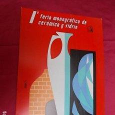 Carteles Publicitarios: 1ª FERIA MONOGRAFICA CERAMICA DE CERAMICA Y VIDRIO. FERIA MUESTRARIO INTERNACIONAL VALENCIA 1965. Lote 119392295