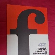 Carteles Publicitarios: CARTEL. 47ª FERIA MUESTRARIO INTERNACIONAL VALENCIA 1969. Lote 119392743