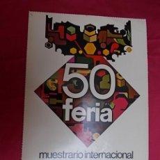 Carteles Publicitarios: CARTEL. 50ª FERIA MUESTRARIO INTERNACIONAL BODAS DE ORO VALENCIA 1972. Lote 119393387